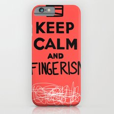 Keep Calm And Fingerism Slim Case iPhone 6s