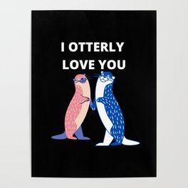 I Otterly Love You Poster