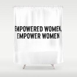 Empowered Women Empower Women Shower Curtain