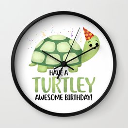 Have A Turtley Awesome Birthday - Turtle Wall Clock