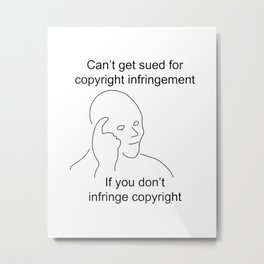 Can't get sued for copyright infringement if you don't infringe copyright meme ban EU Metal Print