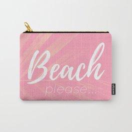Beach Please... Carry-All Pouch