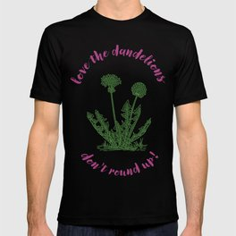 love the dandelions T-shirt