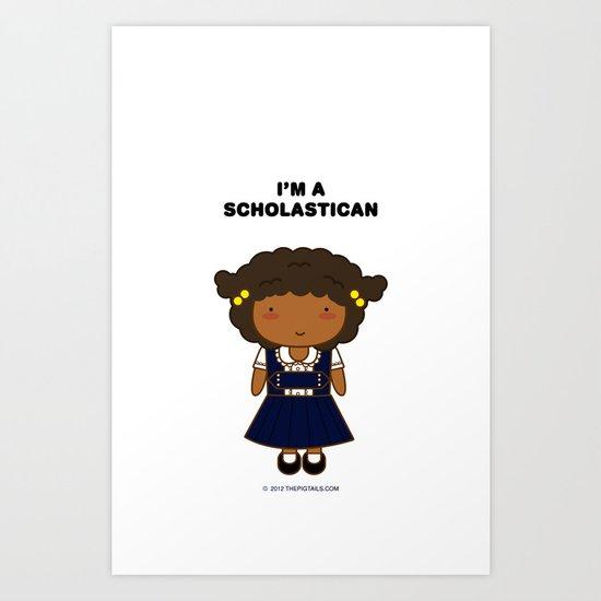 I'm A Scholastican Art Print