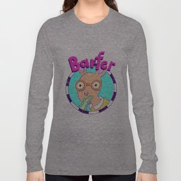 Barfer Long Sleeve T-shirt