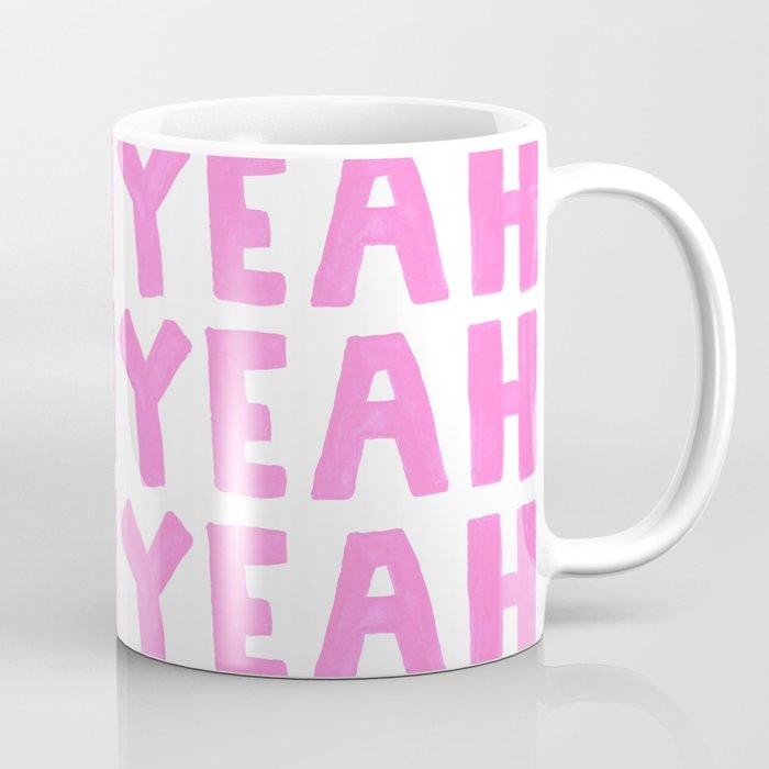 Yeah Yeah Yeah Coffee Mug