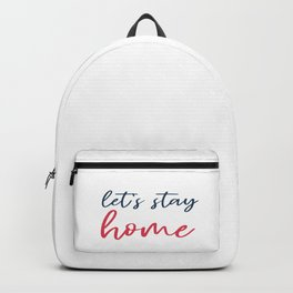 Let's stay home social isolation motivational quote Backpack