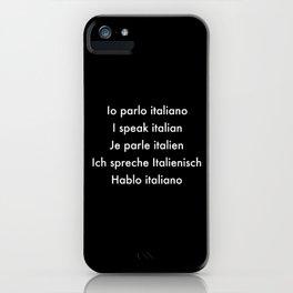Io parlo Italiano iPhone Case
