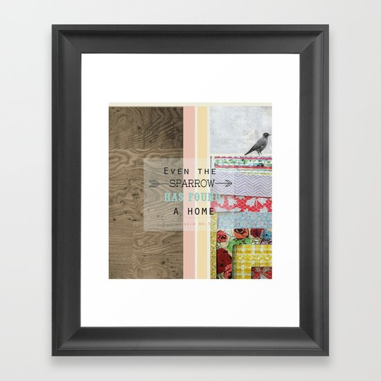 """ Even the sparrow has found a home"" Framed Art Print"