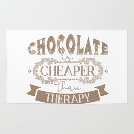 Chocolate is cheaper than therapy Rug