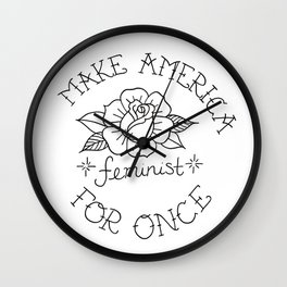Make America Feminist For Once Wall Clock