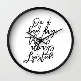 Makeup Print, Lipstick Print, Printable Art, Glam Print, On a bad day there's always lipstick, Inspi Wall Clock