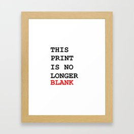 This picture is no longer blank -Self reference,conceptual,humor,minimalism,conceptualism,blank,fun Framed Art Print