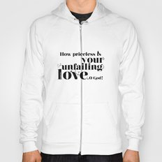 Priceless unfailing love Hoody