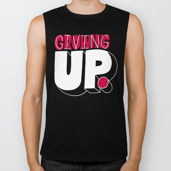 Growing up means giving up. Biker Tank