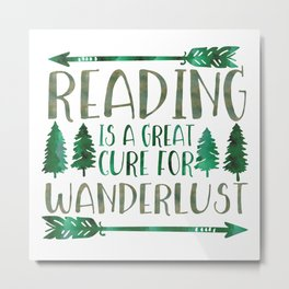 Reading is a Great Cure for Wanderlust (Green) Metal Print