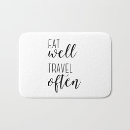Eat well travel often Bath Mat