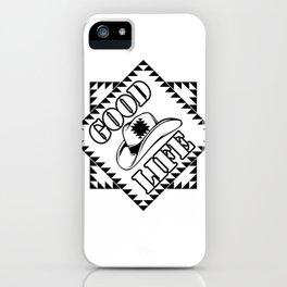 Good life iPhone Case