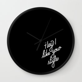 Hey I like your style   [black & white] Wall Clock
