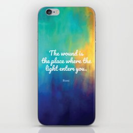 The wound is the place where the Light enters you, Rumi quote iPhone Skin