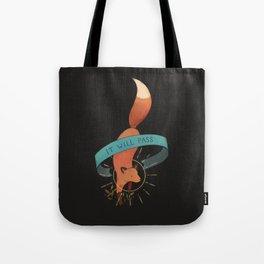 It will pass Tote Bag