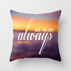 Seek the Lord, Always.  Throw Pillow