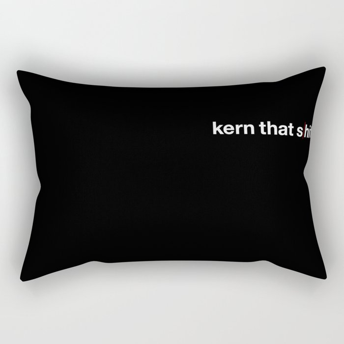 Kern That Shit Rectangular Pillow