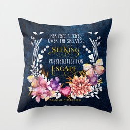 Seeking Escape - Quote by Maggie Stiefvater Throw Pillow