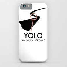 YOLO - You Only Lift Once iPhone 6s Slim Case