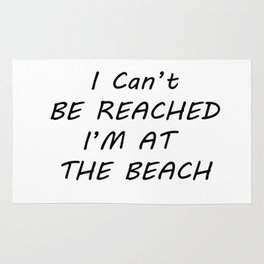I can't be reached I'm at the beach Rug