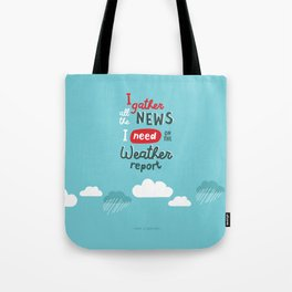 I gather all the news I need... Tote Bag