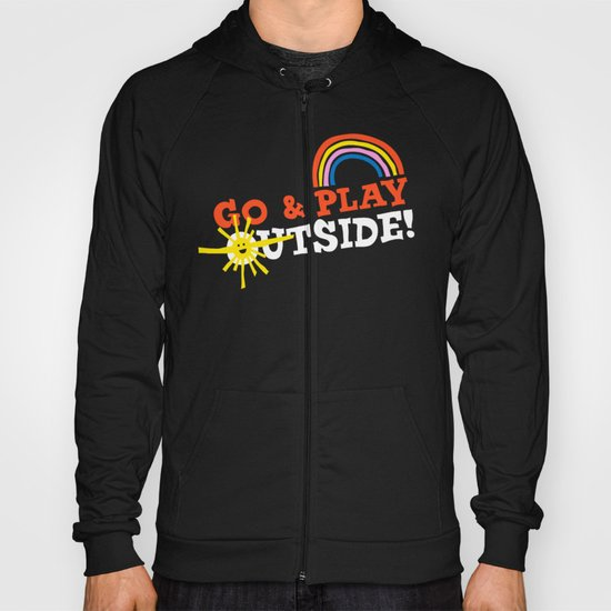 Go & Play Outside! Hoody