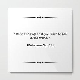 Mahatma Gandhi Quote Metal Print