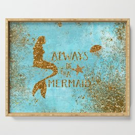 ALWAYS BE A MERMAID-Gold Faux Glitter Mermaid Saying Serving Tray