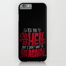 Don't Go To Hell Slim Case iPhone 6