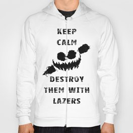Keep Calm and Destroy Them With Lazers Hoody