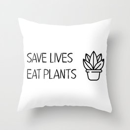 Save lives eat plants Vegan Quote Cool Throw Pillow