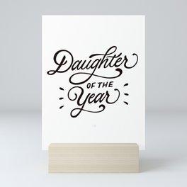 Daughter of the Year Mini Art Print