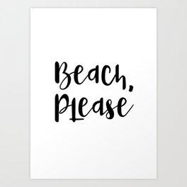Beach, Please Art Print