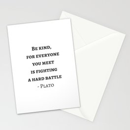 Greek Philosophy Quotes - Plato - Be kind to everyone you meet Stationery Cards