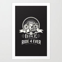 love my bike Art Print