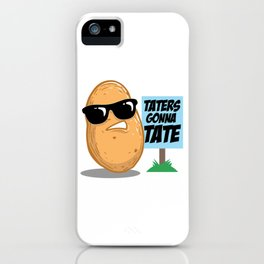 Funny Cool Spud Potato Design - Taters Gonna Tate  iPhone Case