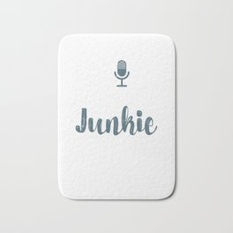 Funny Podcast Junkie for Podcasters Bath Mat