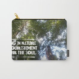 Being in Nature is nourishment for the soul Carry-All Pouch