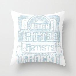Womens Women's Women Tattoo Artists Rock design Inked Tats Tee Throw Pillow