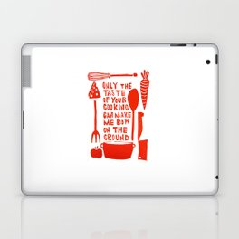 The Taste Of Your Cooking Laptop & iPad Skin
