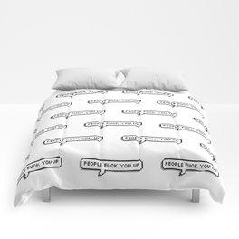PEOPLE FUCK YOU UP Comforters