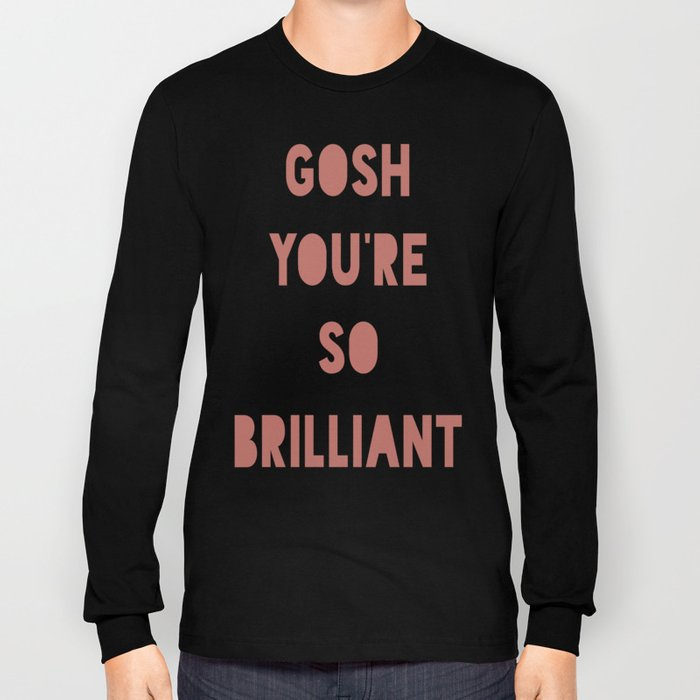 Gosh (Brilliant) Long Sleeve T-shirt