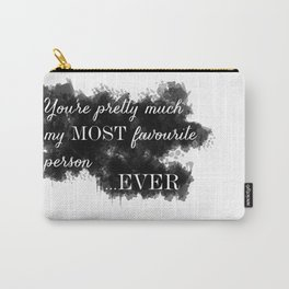 My Most Favourite Person Carry-All Pouch