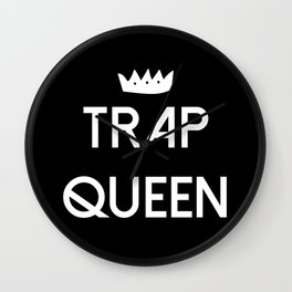 Trap Queen Wall Clock